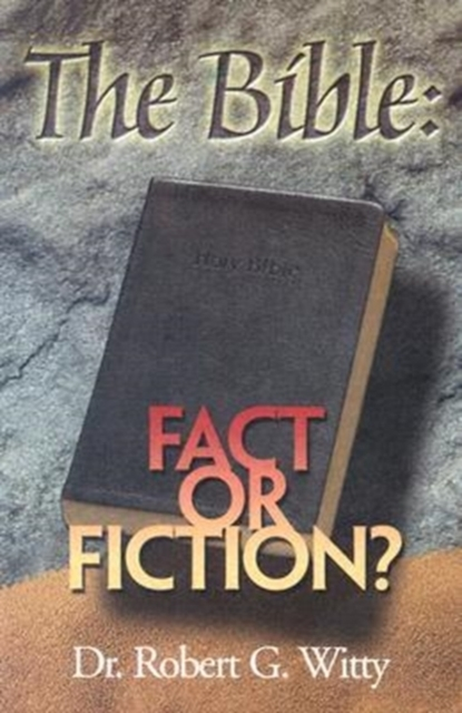 BIBLE FACT OR FICTION THE