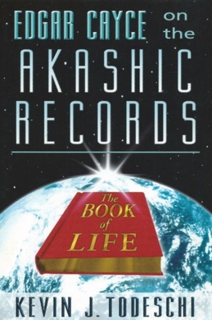 Edgar Cayce on the Akashic Records, the