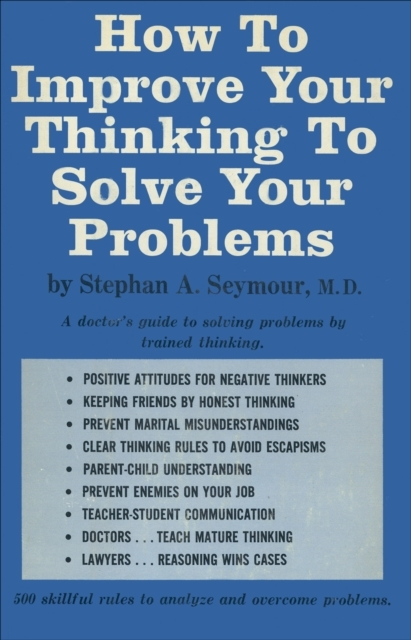 How To Improve Your Thinking To Solve Yo