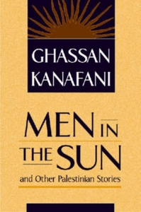 Men in the Sun and Other Palestinian Sto