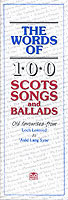 The Words of 100 Scots Songs and Ballads
