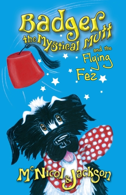 Badger the Mystical Mutt and the Flying