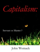 Capitalism: Servant or Master?