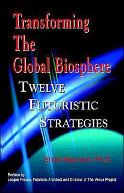 Transforming the Global Biosphere