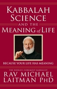 Kabbalah, Science & the Meaning of Life