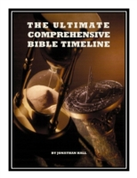 Ultimate Comprehensive Bible Timeline