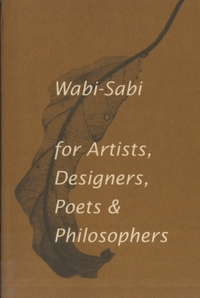 Wabi-Sabi for Artists, Designers, Poets