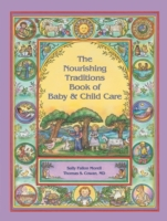 Nourishing Traditions Book of Baby & Chi