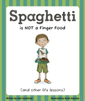 Spaghetti is Not a Finger Food and Other