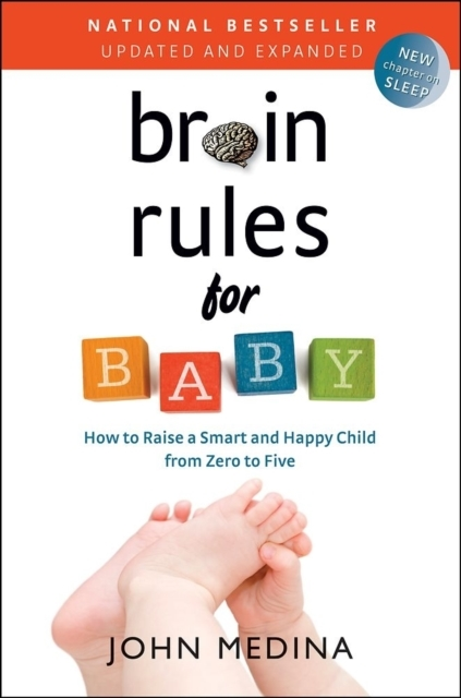 Brain Rules for Baby : How to Raise a Sm