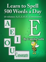 Learn to Spell 500 Words a Day: The Vowe
