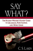 Say What?: The Fiction Writer's Handy Gu