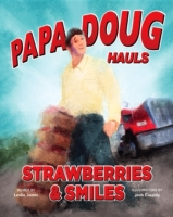 Papa Doug Hauls Strawberries & Smiles