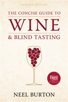 The Concise Guide to Wine and Blind Tast