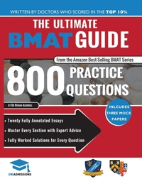 The Ultimate BMAT Guide: 800 Practice Qu