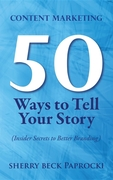 Content Marketing: 50 Ways to Tell Your