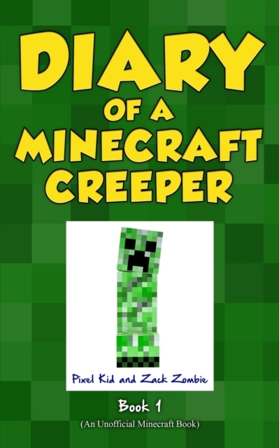 Diary of a Minecraft Creeper Book 1