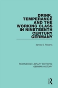 Drink, Temperance and the Working Class