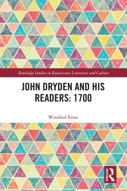 John Dryden and His Readers: 1700