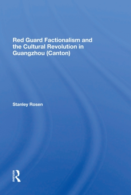 Red Guard Factionalism And The Cultural
