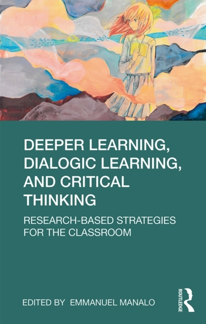 Deeper Learning, Dialogic Learning, and