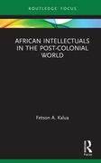 African Intellectuals in the Post-coloni