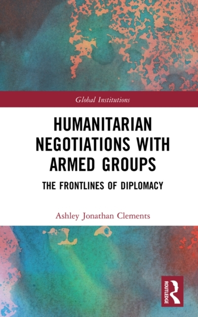 Humanitarian Negotiations with Armed Gro