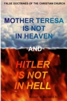 Mother Teresa Is not in Heaven and Hitle