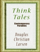 Think Tales - Contemporary Parables