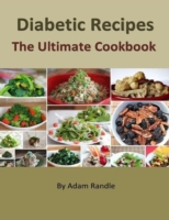 Diabetic Recipes - The Ultimate Cookbook
