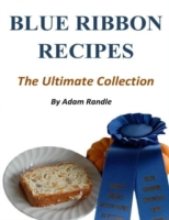 Blue Ribbon Recipes - The Ultimate Colle