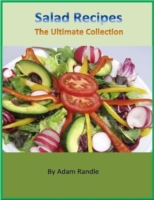 Salad Recipes - The Ultimate Collection