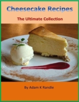 Cheesecake Recipes - The Ultimate Collec