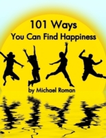 101 Ways You Can Find Happiness