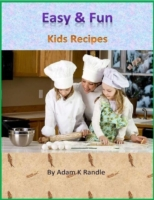 Easy & Fun: Kids Recipes