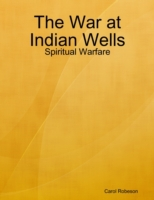 War at Indian Wells: Spiritual Warfare