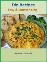 Dip Recipes: Easy & Outstanding