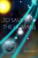 To Save the Humans