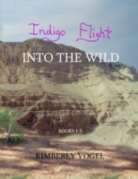 Indigo Flight: Into the Wild: Books 1-3