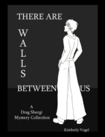 There Are Walls Between Us: A Drag Sherg