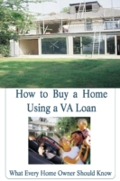 How to Buy a Home Using a VA Loan: What