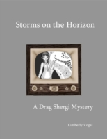Storms on the Horizon: A Drag Shergi Mys