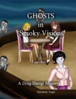 Ghosts in Smoky Visions: A Drag Shergi M