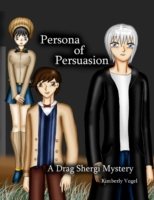 Persona of Persuasion: A Drag Shergi Mys