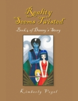 Reality Seems Twisted: Book 4 of Danny's