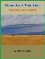 Abundant Thinking: Become Successful