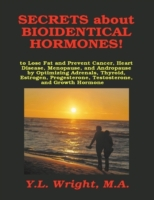 Secrets About Bioidentical Hormones!: To