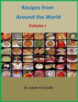 Recipes from Around the World: Volume I