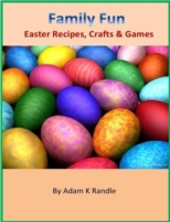 Family Fun: Easter Recipes, Crafts & Gam