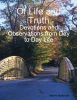 Of Life and Truth: Devotions and Observa